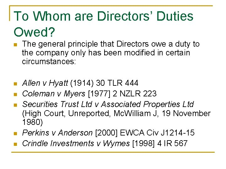 To Whom are Directors' Duties Owed? n The general principle that Directors owe a