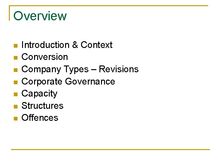 Overview n n n n Introduction & Context Conversion Company Types – Revisions Corporate