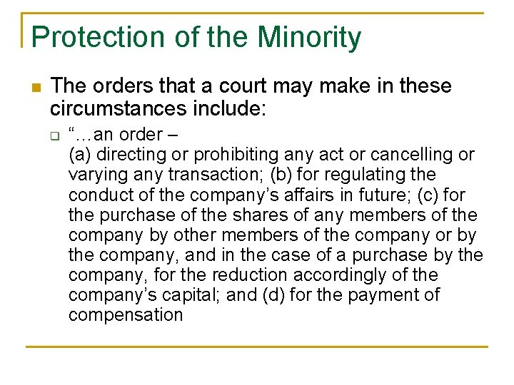Protection of the Minority n The orders that a court may make in these