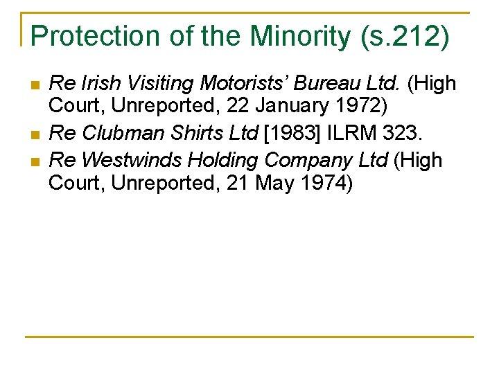 Protection of the Minority (s. 212) n n n Re Irish Visiting Motorists' Bureau