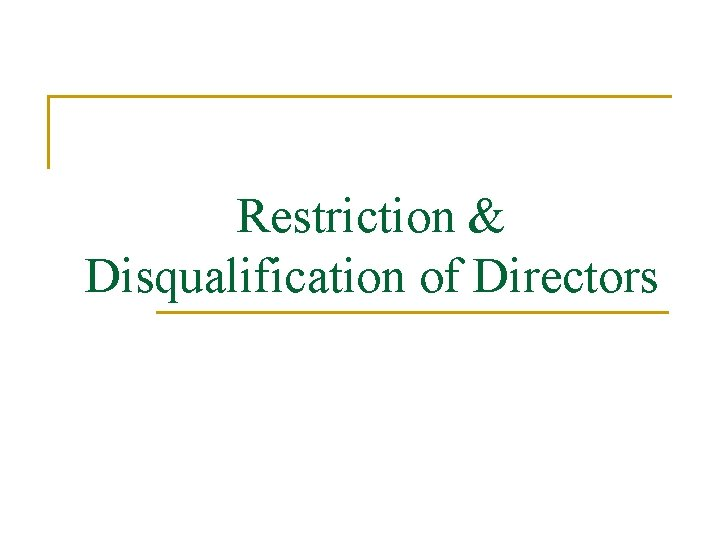 Restriction & Disqualification of Directors