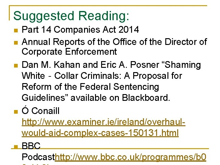 Suggested Reading: n n n Part 14 Companies Act 2014 Annual Reports of the