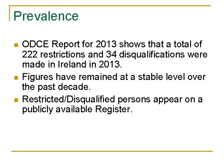 Prevalence n n n ODCE Report for 2013 shows that a total of 222