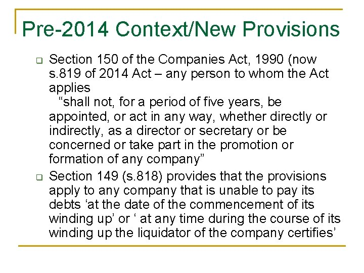 Pre-2014 Context/New Provisions q q Section 150 of the Companies Act, 1990 (now s.