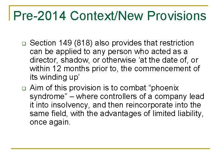 Pre-2014 Context/New Provisions q q Section 149 (818) also provides that restriction can be