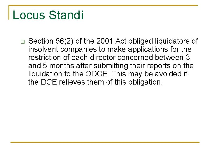Locus Standi q Section 56(2) of the 2001 Act obliged liquidators of insolvent companies