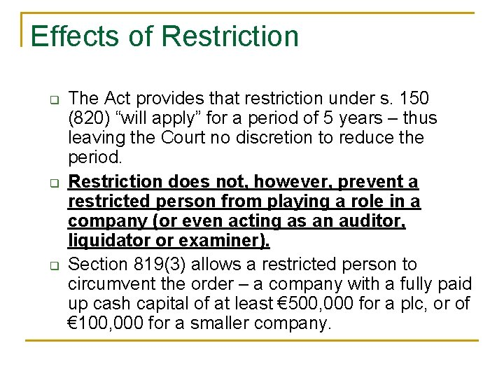 Effects of Restriction q q q The Act provides that restriction under s. 150