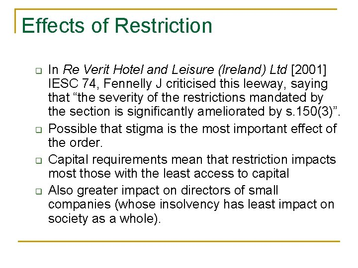 Effects of Restriction q q In Re Verit Hotel and Leisure (Ireland) Ltd [2001]
