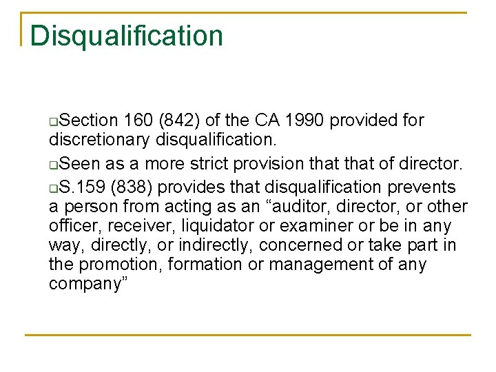 Disqualification Section 160 (842) of the CA 1990 provided for discretionary disqualification. q. Seen