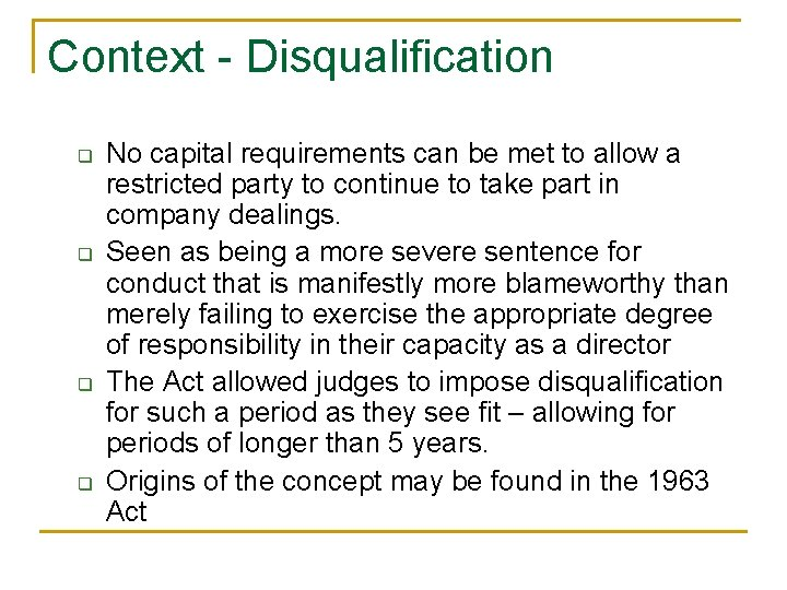 Context - Disqualification q q No capital requirements can be met to allow a