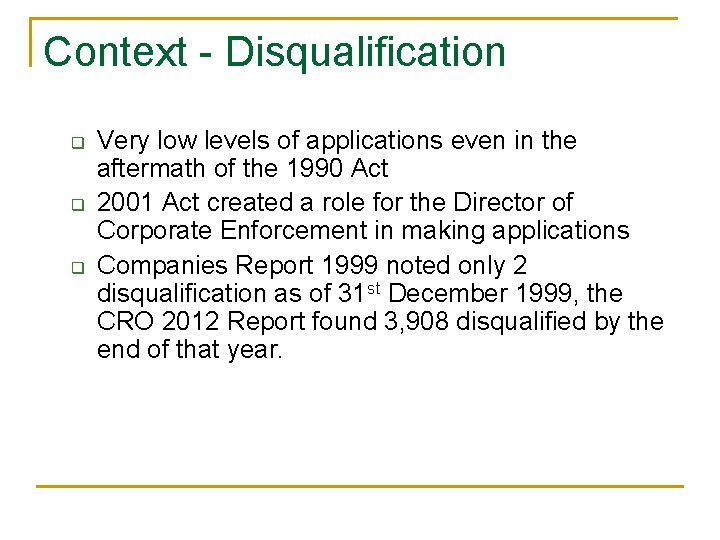 Context - Disqualification q q q Very low levels of applications even in the