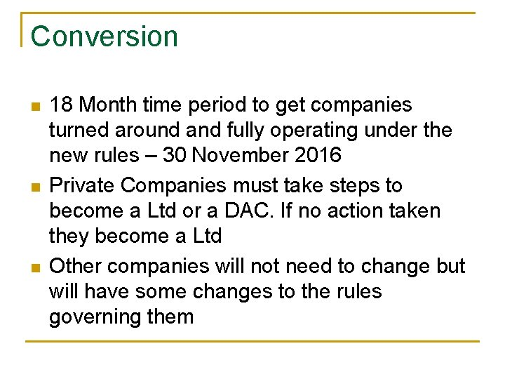 Conversion n 18 Month time period to get companies turned around and fully operating