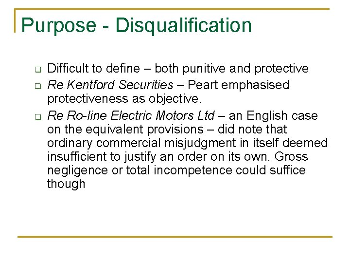 Purpose - Disqualification q q q Difficult to define – both punitive and protective
