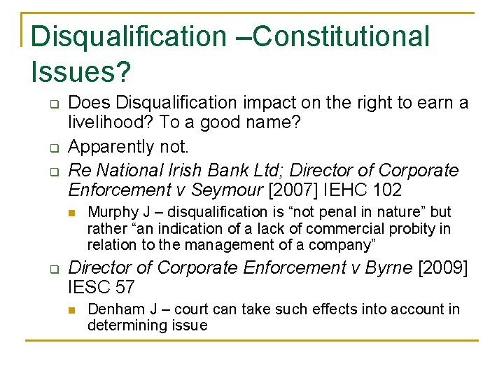 Disqualification –Constitutional Issues? q q q Does Disqualification impact on the right to earn
