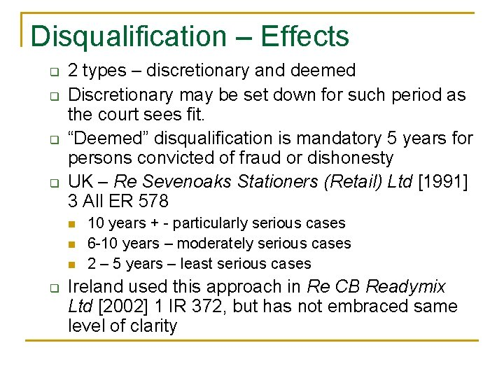 Disqualification – Effects q q 2 types – discretionary and deemed Discretionary may be