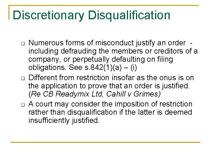 Discretionary Disqualification q q q Numerous forms of misconduct justify an order including defrauding