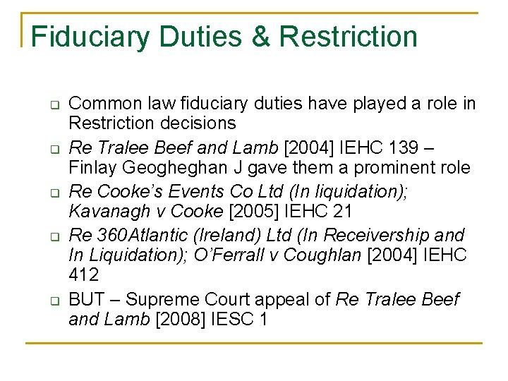 Fiduciary Duties & Restriction q q q Common law fiduciary duties have played a
