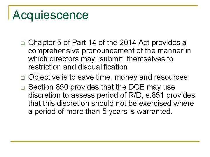 Acquiescence q q q Chapter 5 of Part 14 of the 2014 Act provides