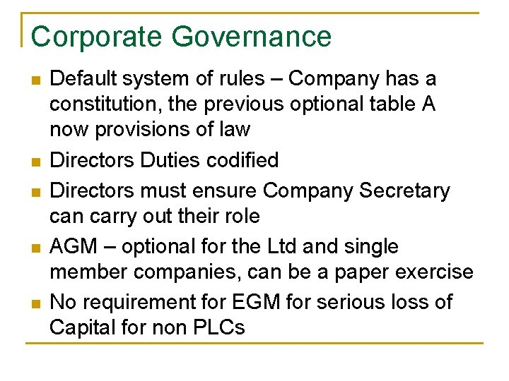 Corporate Governance n n n Default system of rules – Company has a constitution,
