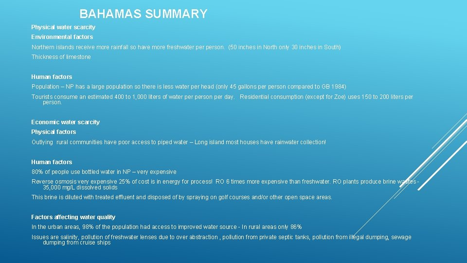 BAHAMAS SUMMARY Physical water scarcity Environmental factors Northern islands receive more rainfall so have