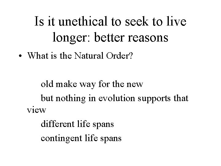 Is it unethical to seek to live longer: better reasons • What is the