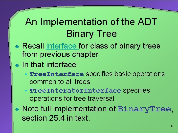 An Implementation of the ADT Binary Tree Recall interface for class of binary trees