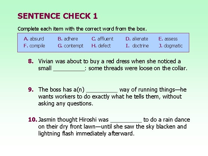 SENTENCE CHECK 1 Complete each item with the correct word from the box. A.