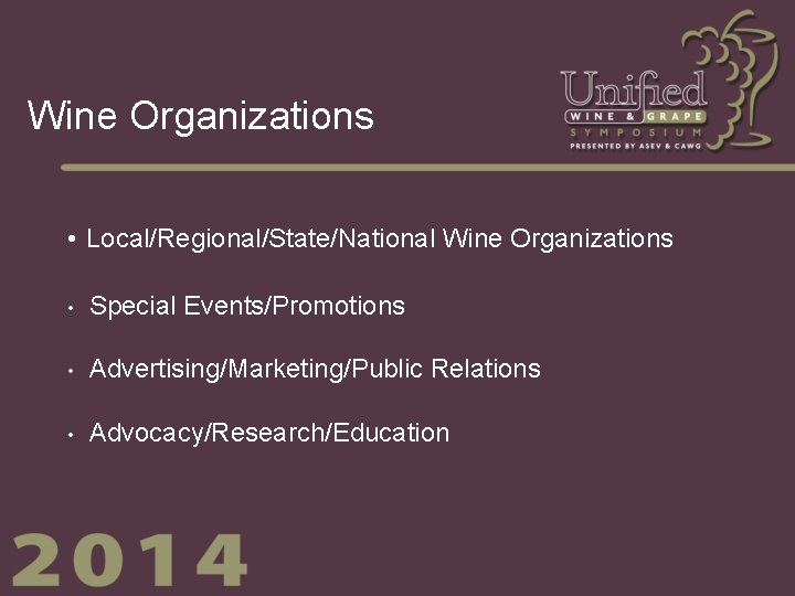 Wine Organizations • Local/Regional/State/National Wine Organizations • Special Events/Promotions • Advertising/Marketing/Public Relations • Advocacy/Research/Education