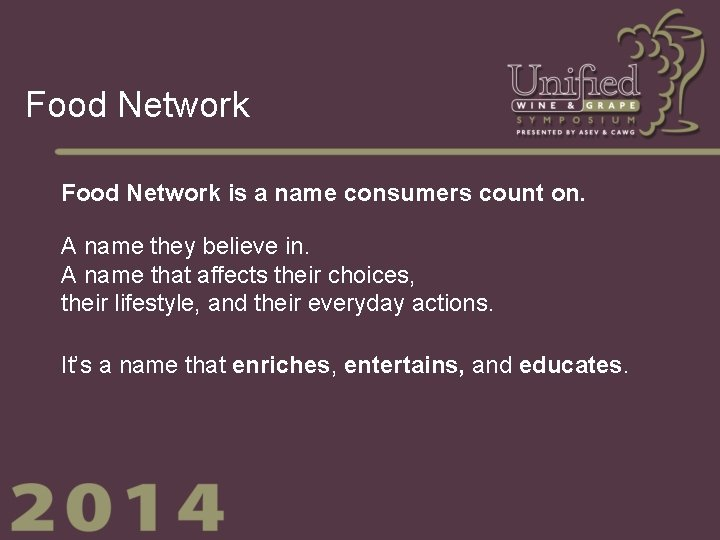 Food Network is a name consumers count on. A name they believe in. A