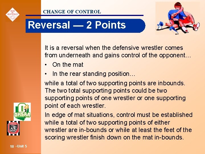 CHANGE OF CONTROL Reversal — 2 Points It is a reversal when the defensive