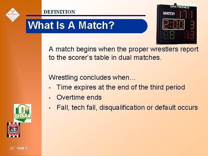 DEFINITION What Is A Match? A match begins when the proper wrestlers report to