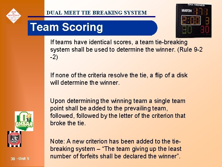 DUAL MEET TIE BREAKING SYSTEM Team Scoring If teams have identical scores, a team