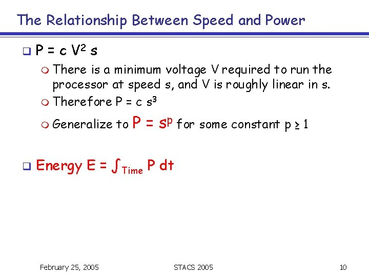 The Relationship Between Speed and Power q P = c V 2 s m