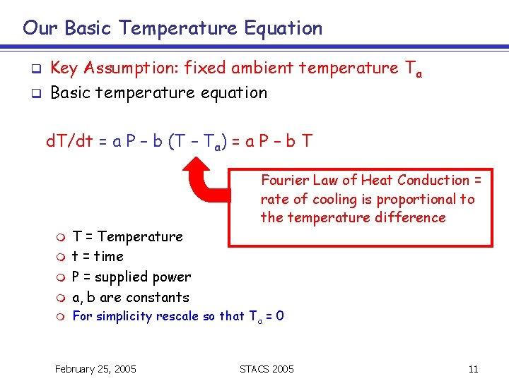 Our Basic Temperature Equation q q Key Assumption: fixed ambient temperature Ta Basic temperature