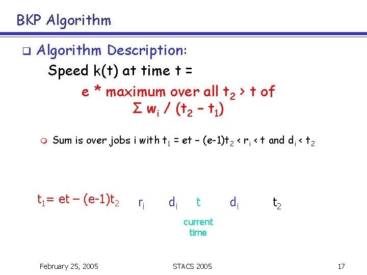 BKP Algorithm q Algorithm Description: Speed k(t) at time t = e * maximum