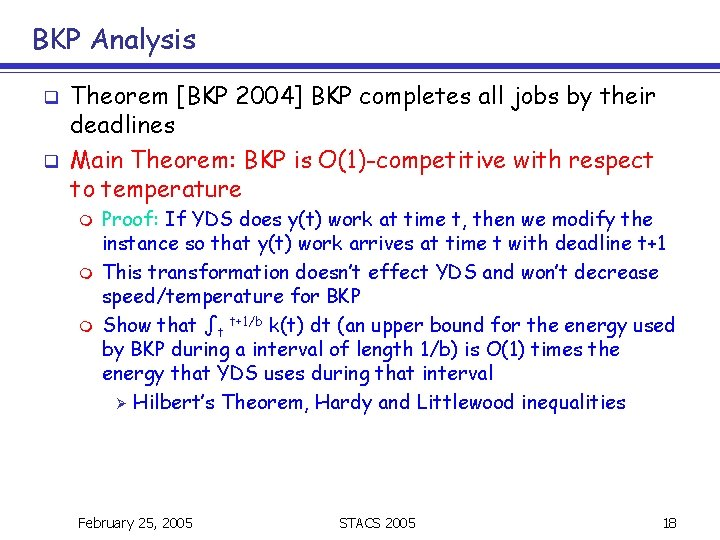 BKP Analysis q q Theorem [BKP 2004] BKP completes all jobs by their deadlines