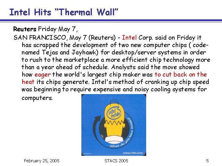 """Intel Hits """"Thermal Wall"""" Reuters Friday May 7, SAN FRANCISCO, May 7 (Reuters) -"""