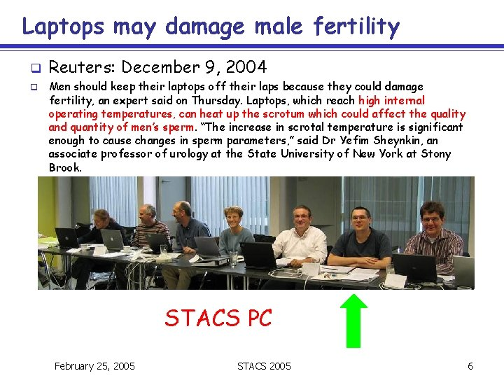 Laptops may damage male fertility q q Reuters: December 9, 2004 Men should keep