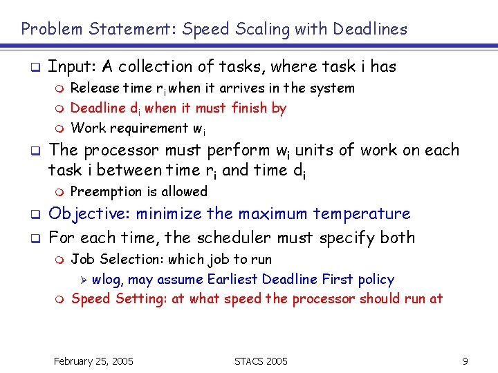 Problem Statement: Speed Scaling with Deadlines q Input: A collection of tasks, where task