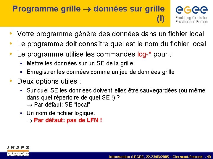 Programme grille données sur grille (I) • Votre programme génère des données dans un