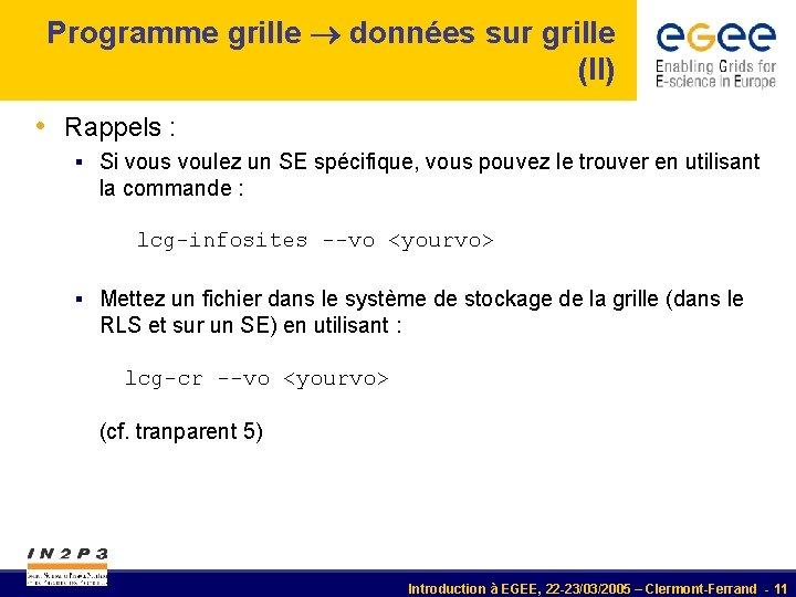Programme grille données sur grille (II) • Rappels : § Si vous voulez un