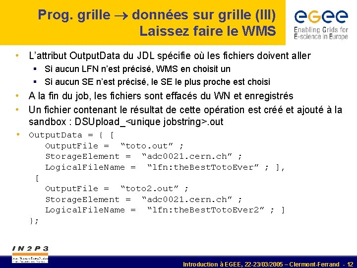 Prog. grille données sur grille (III) Laissez faire le WMS • L'attribut Output. Data