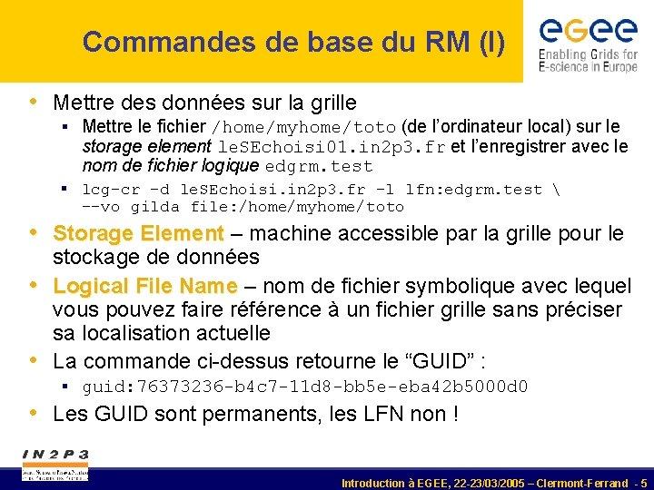 Commandes de base du RM (I) • Mettre des données sur la grille §