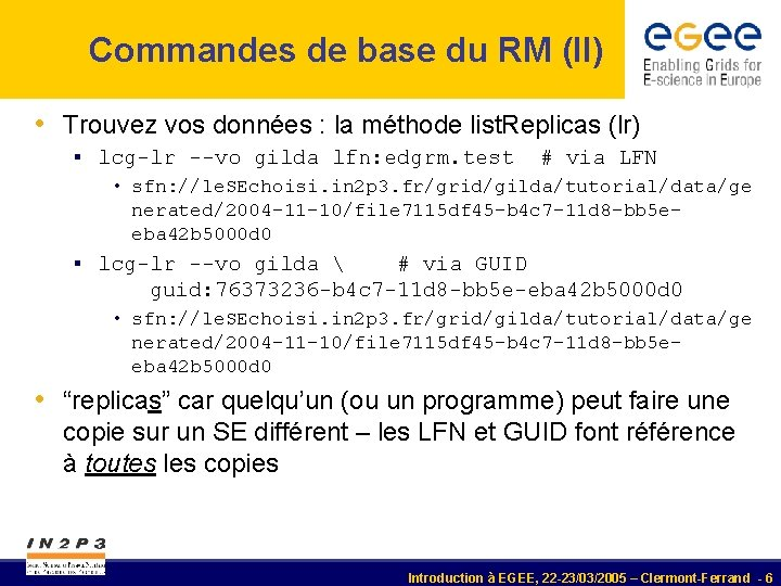 Commandes de base du RM (II) • Trouvez vos données : la méthode list.