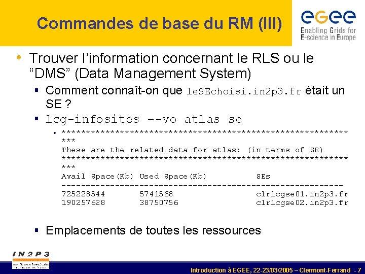 Commandes de base du RM (III) • Trouver l'information concernant le RLS ou le