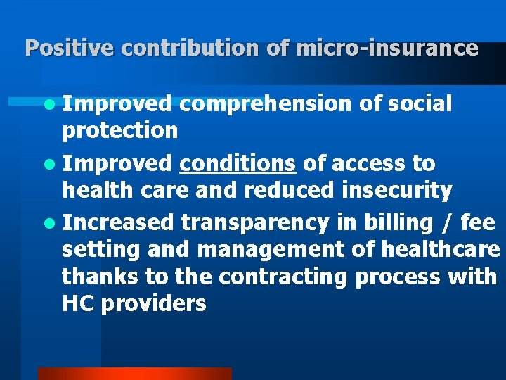 Positive contribution of micro-insurance l Improved comprehension of social protection l Improved conditions of