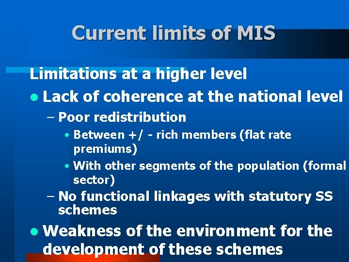 Current limits of MIS Limitations at a higher level l Lack of coherence at