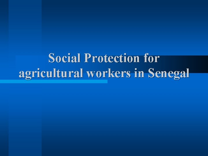 Social Protection for agricultural workers in Senegal