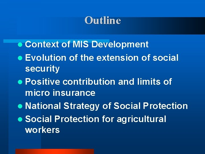Outline l Context of MIS Development l Evolution of the extension of social security