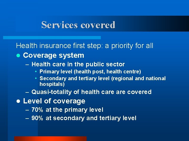 Services covered Health insurance first step: a priority for all l Coverage system –